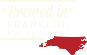 Brewed in Franklin, North Carolina